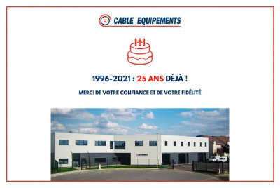 25 ANS ! CABLE EQUIPEMENTS